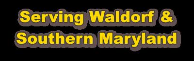 Serving Waldorf & Southern Maryland